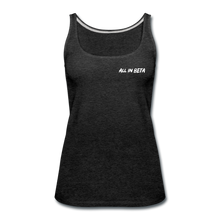 Load image into Gallery viewer, All In Beta - Women's Premium Tank Top - charcoal gray