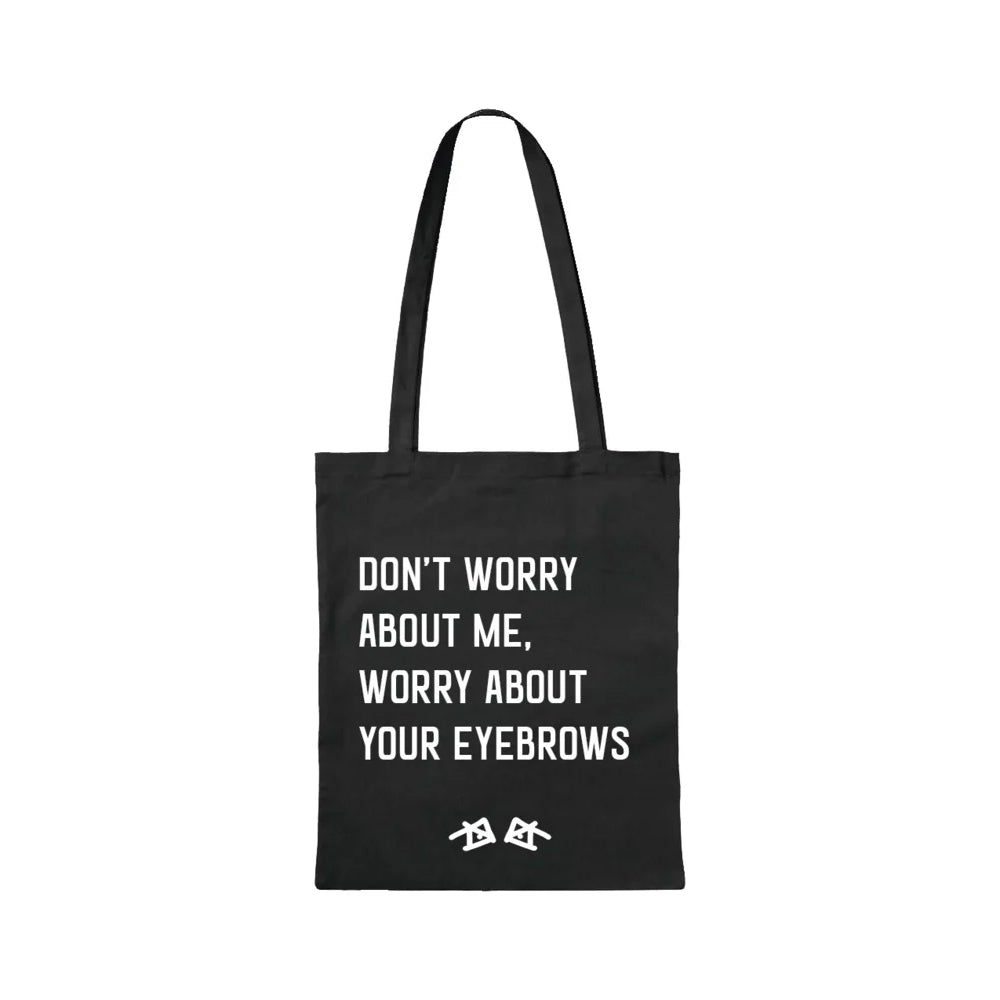 Tas - Worry about your eyebrows
