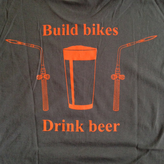 Build bikes, drink beer t-shirt, frame building