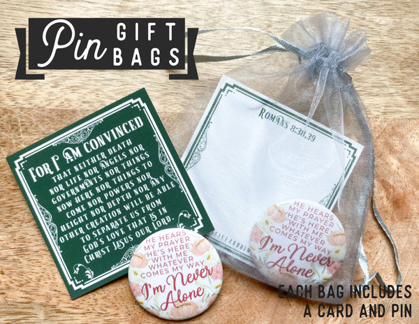 For I Am Convinced - I'm Never Alone  - Pin Gift Bags