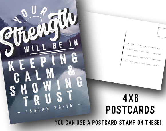 Your Strength Will Be in Keeping Calm and Showing Trust 4 x 6 Postcards