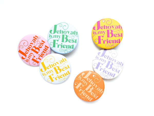 Jehovah is my Best Friend Pins