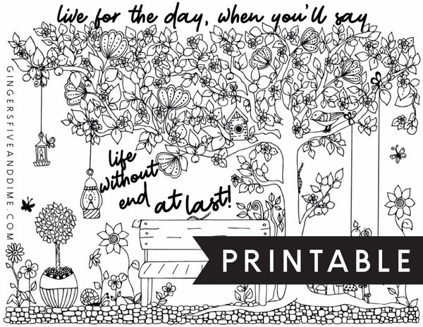 Live For The Day When You'll Say Life Without End At Last Coloring Page