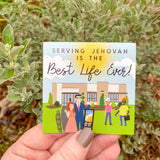 Serving Jehovah is the Best Life Ever Magnets