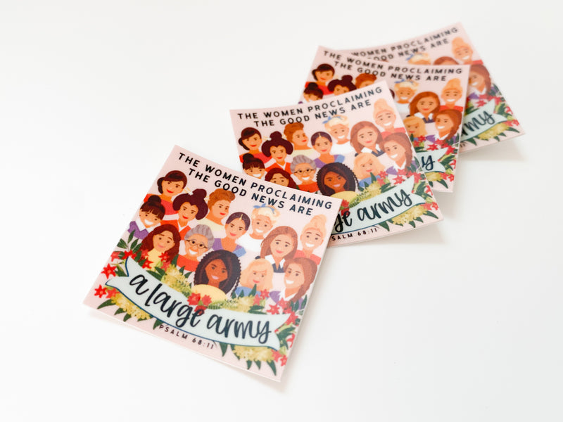 The Women Proclaiming the Good News are a Large Army Stickers