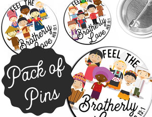 Feel the Brotherly Love Pins