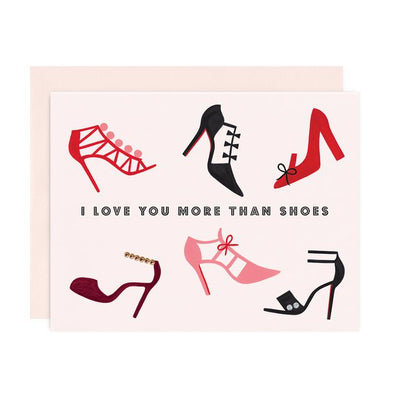 Love you more than shoes Card