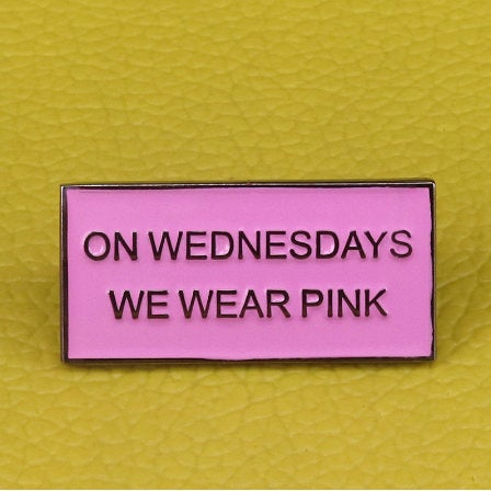 Mean Girls On Wednesdays we wear Pink Enamel Pin