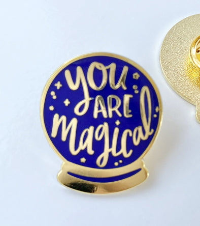 You are Magical Enamel Pin
