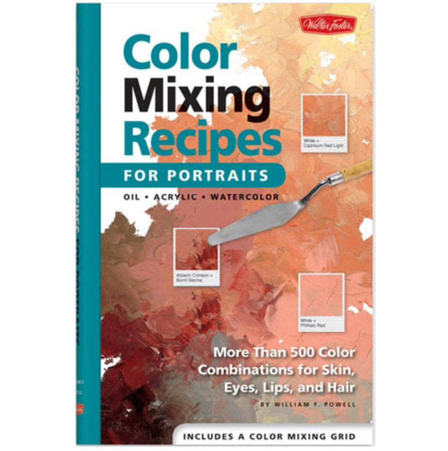 Color Mixing Recipes for Portraits by William F. Powell - by Walter Foster - K. A. Artist Shop