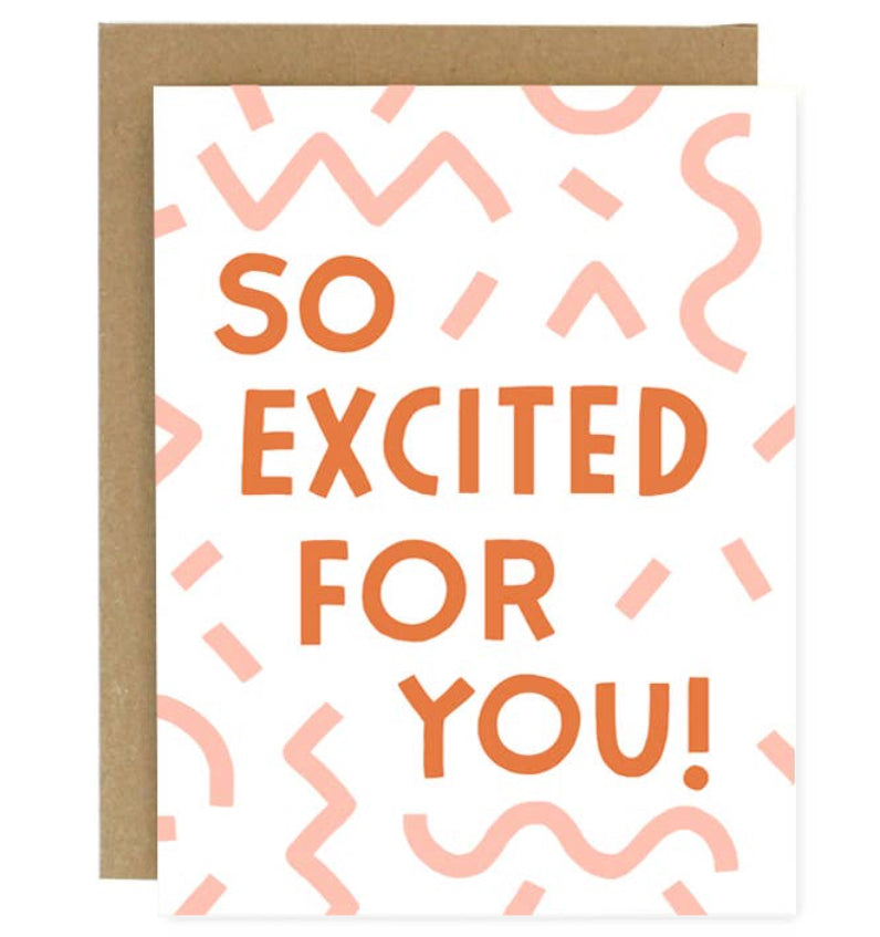 """So Excited For You"" Card by Worthwhile Paper - by Worthwhile Paper - K. A. Artist Shop"