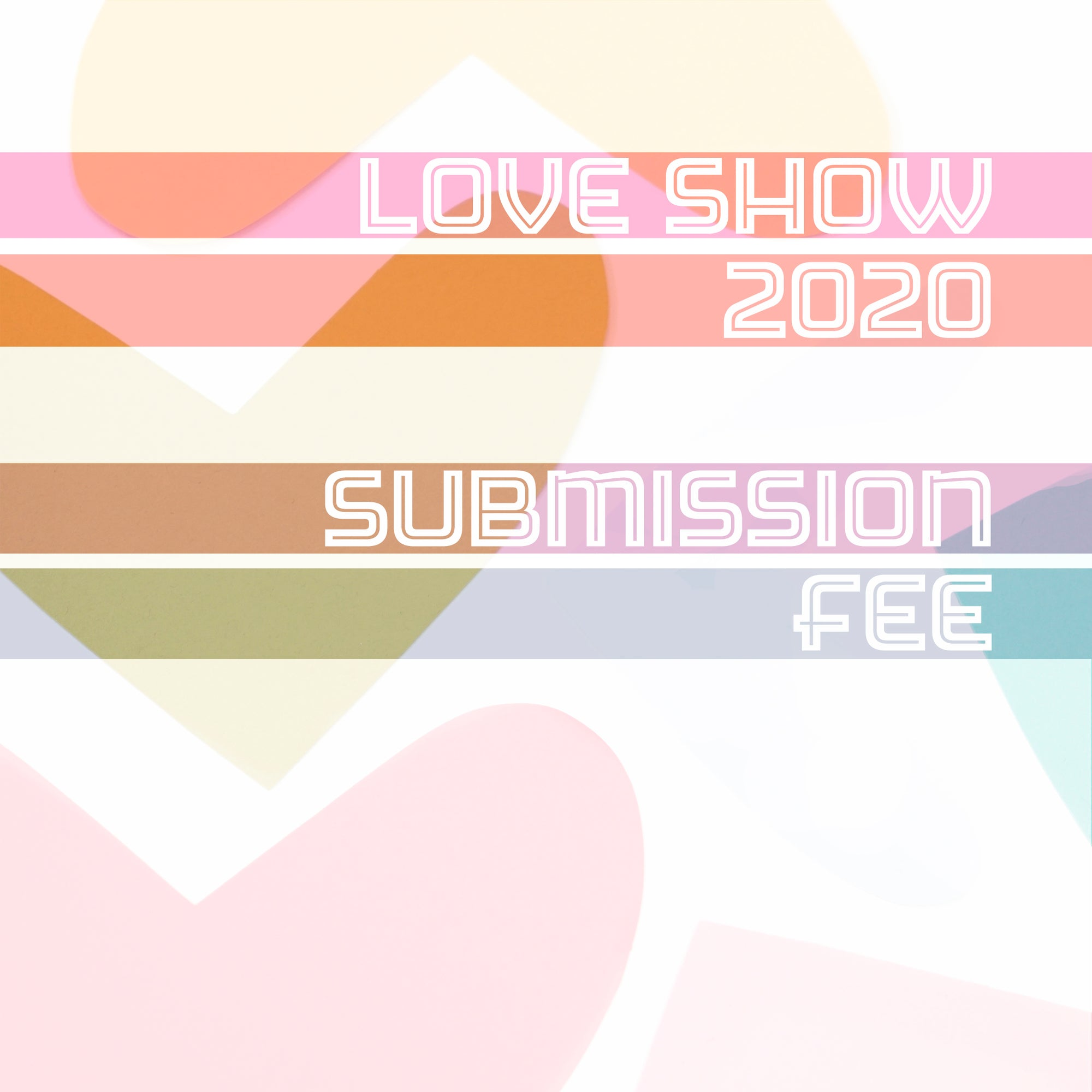 Gallery Submission Fee - Love Show 2020