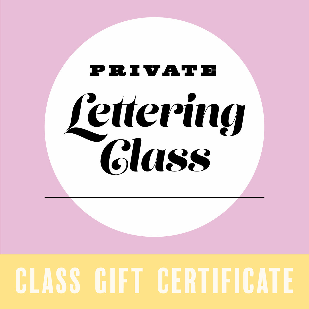 Gift Certificate for a Private Lettering Class