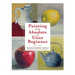 """Painting for the Absolute and Utter Beginner"" Book by Claire Watson Garcia - by Watson-Guptill - K. A. Artist Shop"