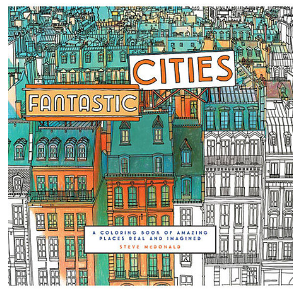 """Fantastic Cities"" Coloring Book by Steve McDonald"