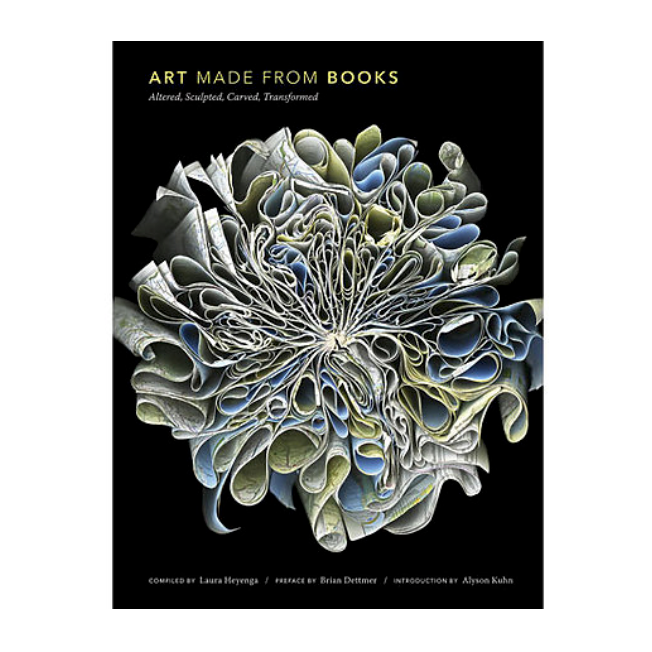 """Art Made from Books"" Book by Chronicle Books"