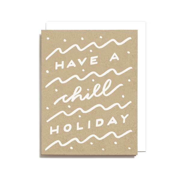 """Have a Chill Holiday"" Card by Worthwhile Paper - by Worthwhile Paper - K. A. Artist Shop"