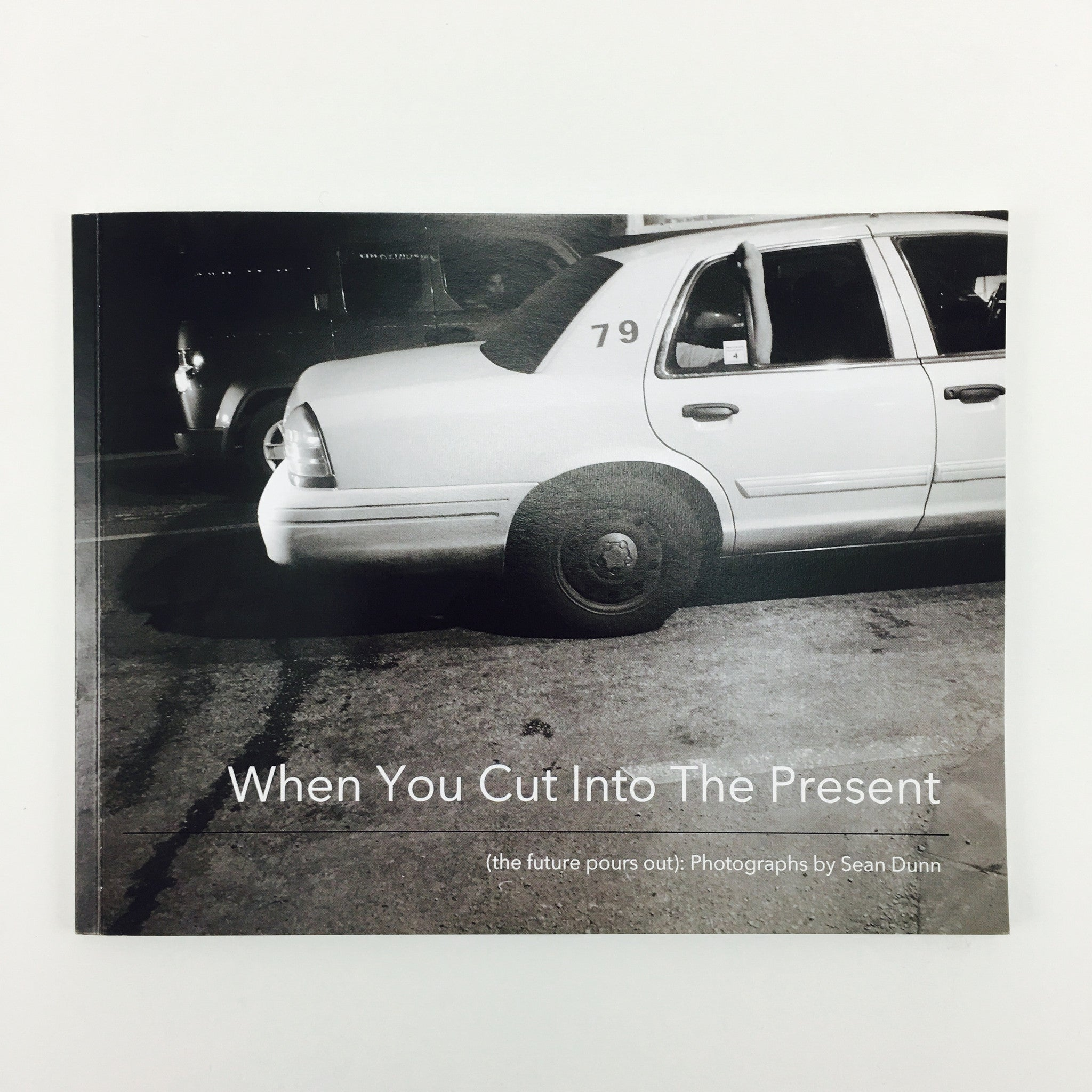 """When You Cut Into The Present (The Future Pours Out)"" Photography Book by Sean Dunn - by Sean Dunn - K. A. Artist Shop"