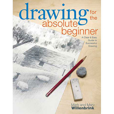 """Drawing for the Absolute Beginner"" Book by Mark Willenbrink - by North Light Books - K. A. Artist Shop"