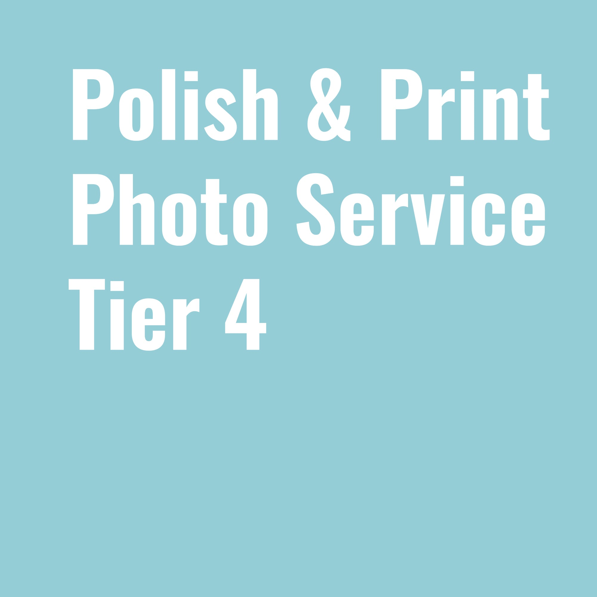 "Photo Service Tier 4 - ""Polish & Print"""