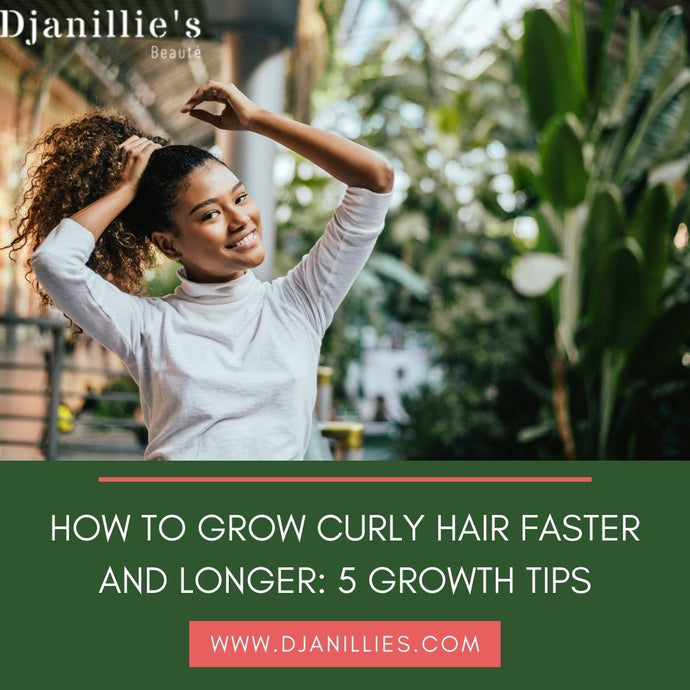 HOW TO GROW CURLY HAIR FASTER AND LONGER: 5 GROWTH TIPS