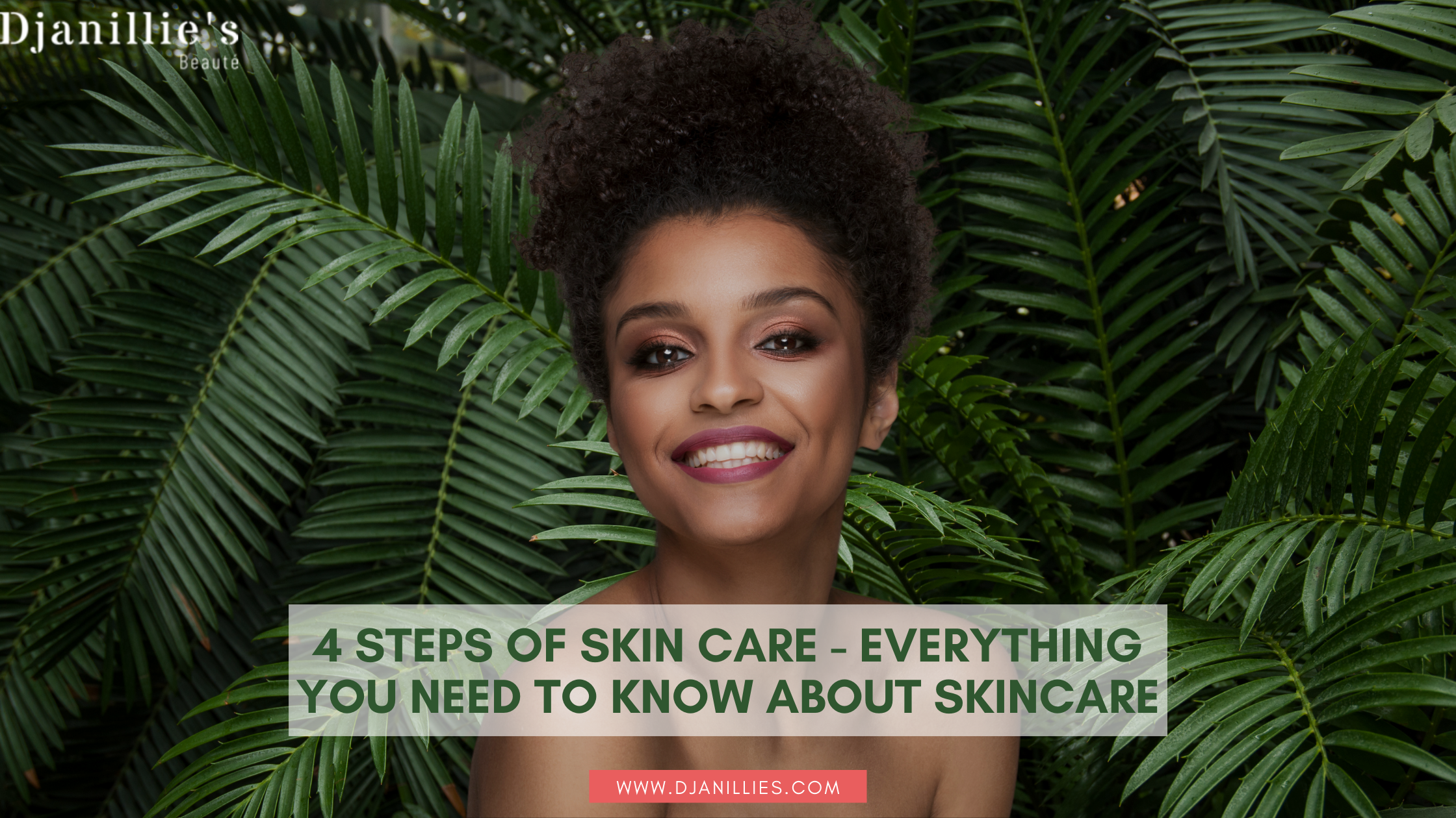 4 Steps of Skin Care - Everything You Need To Know About Skincare