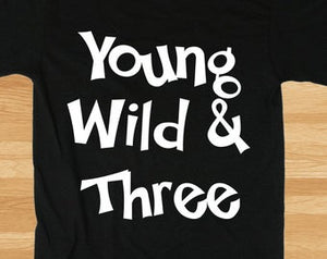 Young and Wild - Birthday T-shirt