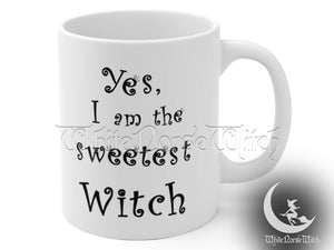 Yes I am the Sweetest Witch - Wicca Coffee Mug 11oz TheNorseWind