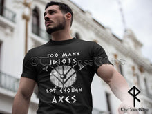 Load image into Gallery viewer, Viking T-Shirt < Too Many Idiots Not Enough Axes > Black Biker Tee - TheNorseWind