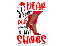 Dear santa put yourself in my shoes, SVG PNG Kinky Natural Hair Afro Christmas Cutting File for Cricut, high heels, black Christmas