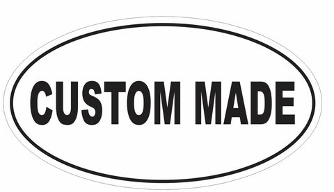 CUSTOM MADE Oval Bumper Sticker or Helmet Sticker CM01
