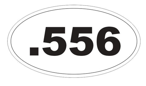 .556 Magnum Oval Bumper Sticker or Helmet Sticker D3755 Euro Oval Guns Weapons