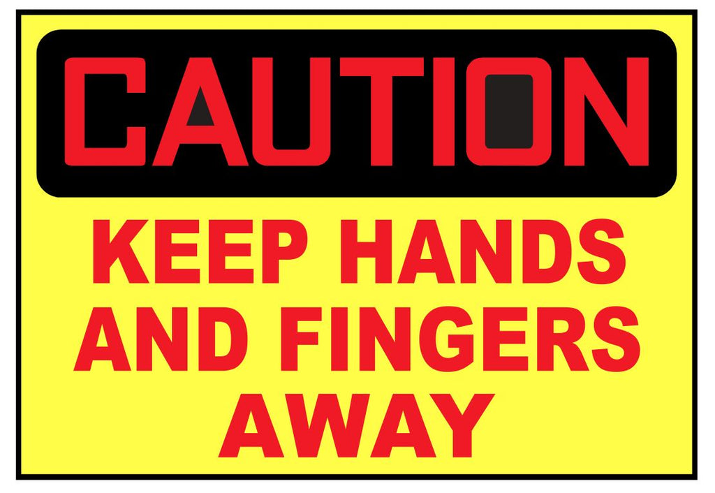 Caution Keep Hands And Fingers Away Sticker Safety Sticker Sign D3753 OSHA