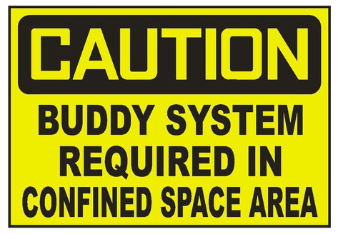 Caution Buddy System Required Confined Space Sticker Safety Sticker Sign D717 - Winter Park Products