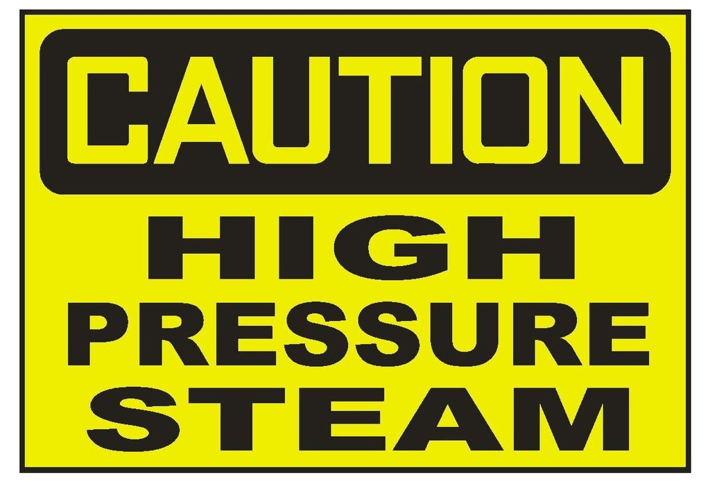 Caution High Pressure Steam Sticker Safety Sticker Sign D720 OSHA - Winter Park Products
