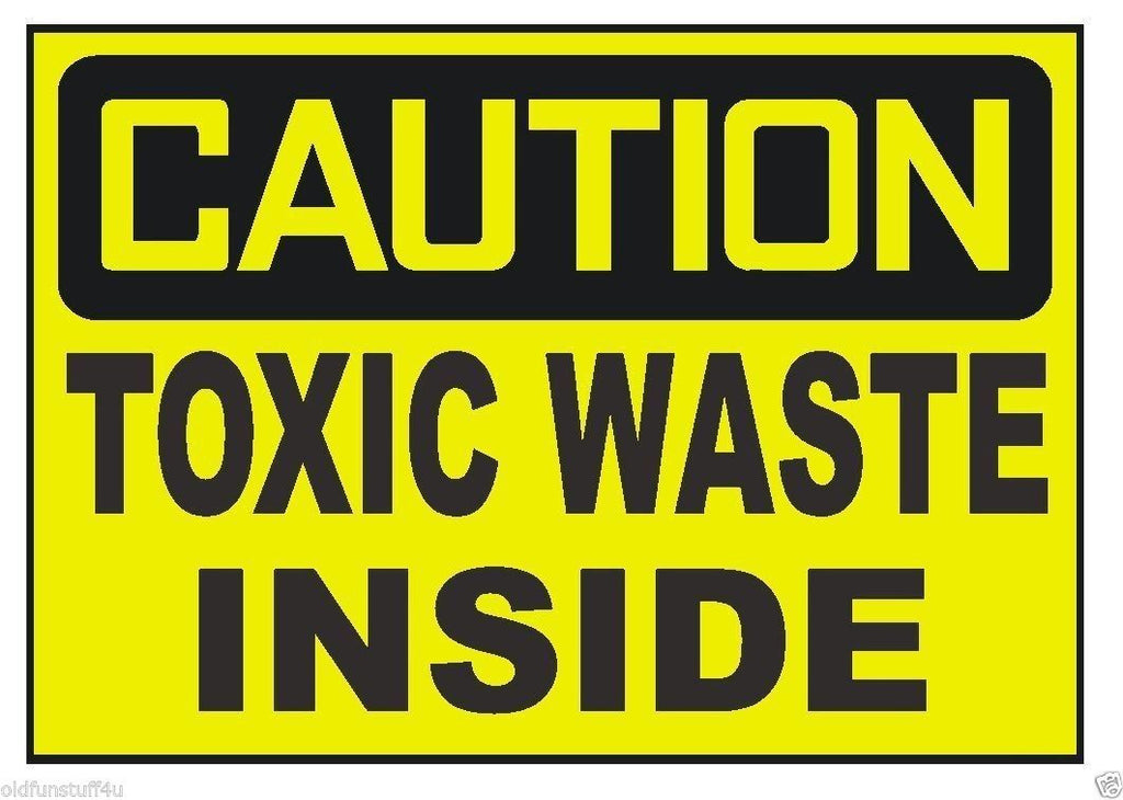 Caution Toxic Waste Inside OSHA Business Safety Sign Decal Sticker Label D305 - Winter Park Products