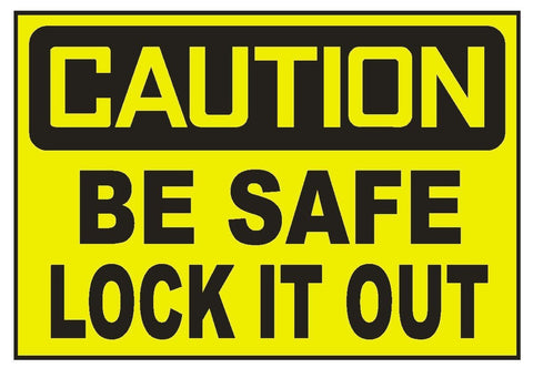 Caution Be Safe Lock It Out Sticker Safety Sticker Sign D703 OSHA - Winter Park Products