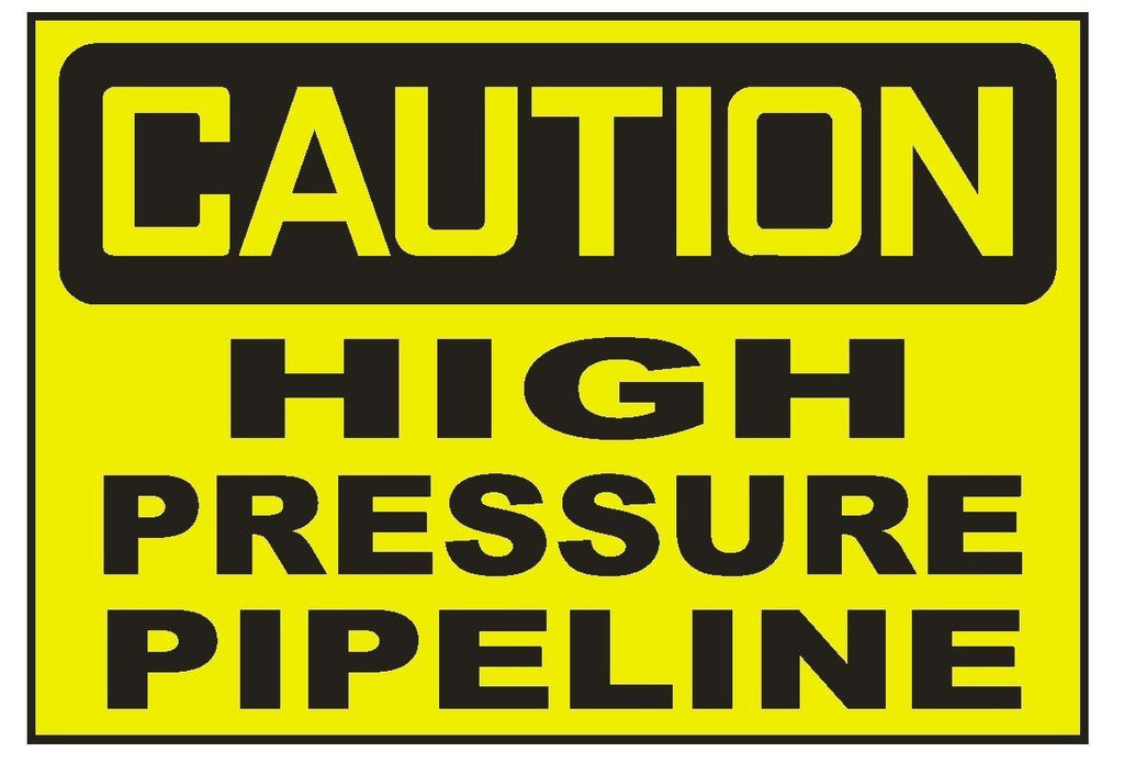 Caution High Pressure Pipeline Sticker Safety Sticker Sign D719 OSHA - Winter Park Products