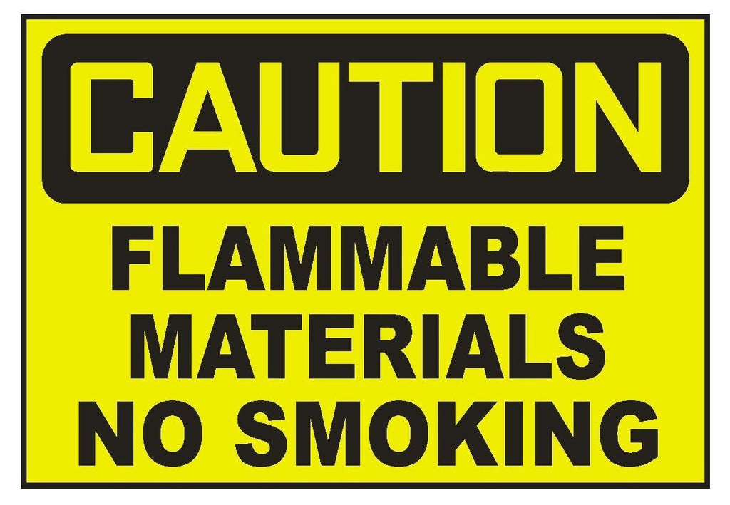 Caution Flammable Materials No Smoking Sticker Safety Sticker Sign D715 OSHA - Winter Park Products