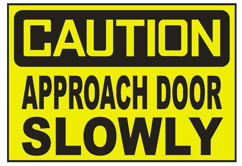 Caution Approach Door Slowly Sticker Safety Sticker Sign D707 OSHA - Winter Park Products