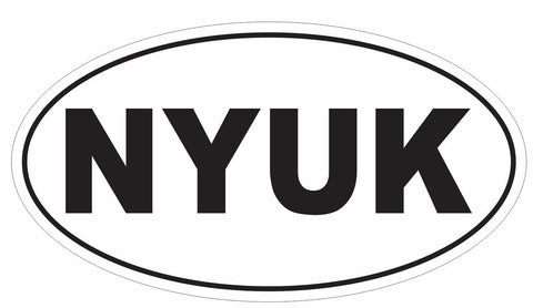 3 Stooges NYUK Oval Bumper Sticker or Helmet Sticker D3091 Euro Oval - Winter Park Products