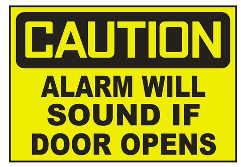 Caution Alarm Will Sound If Door Opens Sticker Safety Sticker Sign D709 OSHA - Winter Park Products