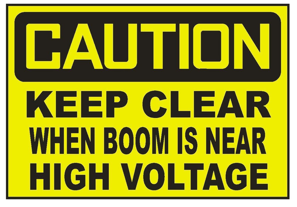 Caution Keep Clear When Boom Is Near High Volt Sticker Safety Sticker Sign D722 - Winter Park Products