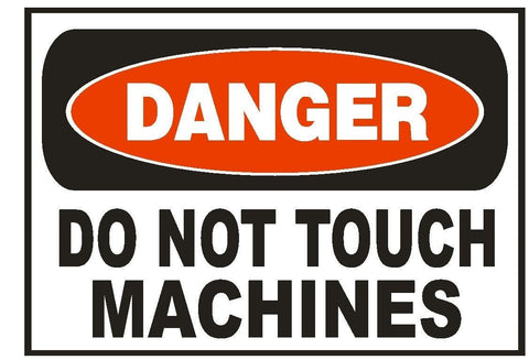Danger Do Not Touch Sticker Safety Sign Decal Label D877