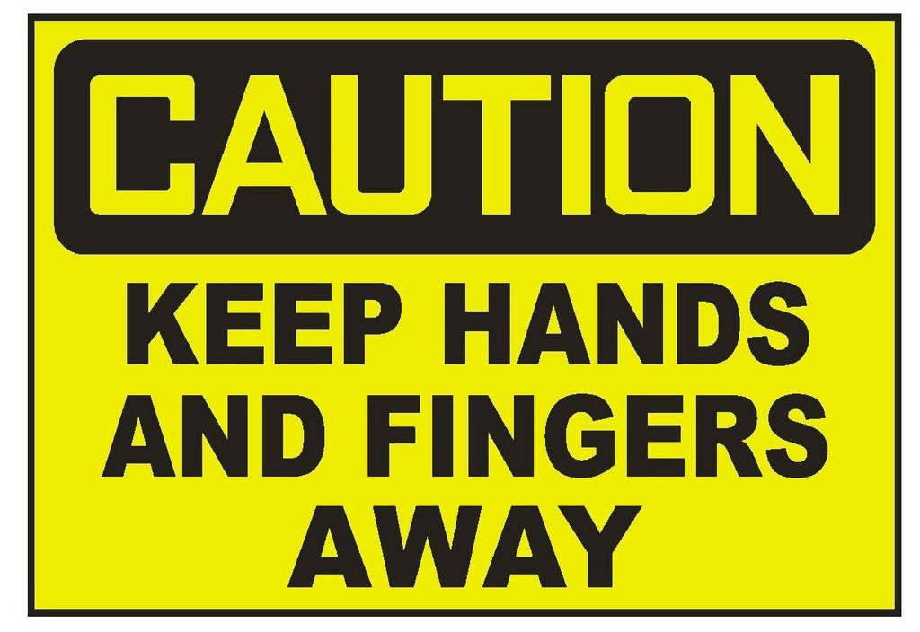 Caution Keep Hands And Fingers Away Sticker Safety Sticker Sign D713 OSHA - Winter Park Products
