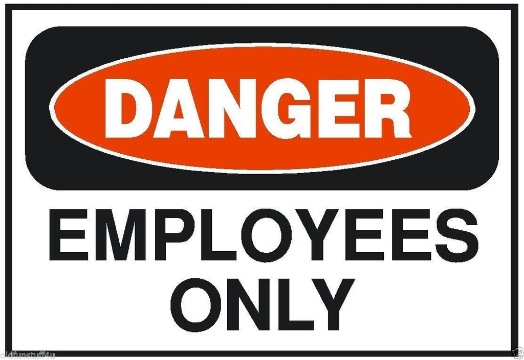 Danger Employees Only OSHA Safety Business Sign Sticker D192 - Winter Park Products