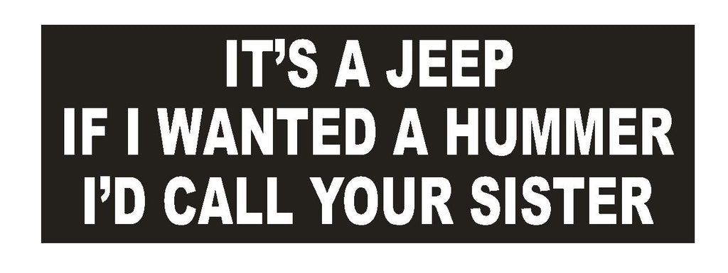 Jeep Hummer Sister Funny Bumper Sticker or Helmet Sticker D642 - Winter Park Products