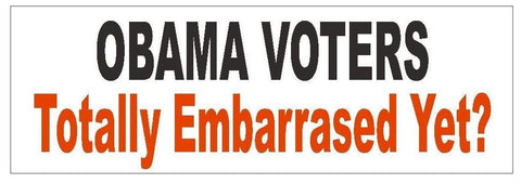 Anti Obama Embarrassed Yet Bumper Sticker or Helmet Sticker D402 Political - Winter Park Products