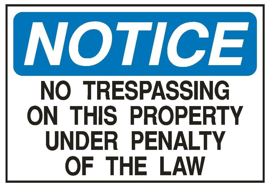 Notice No Trespassing OSHA Business Safety Sign Decal Sticker Label D204 - Winter Park Products