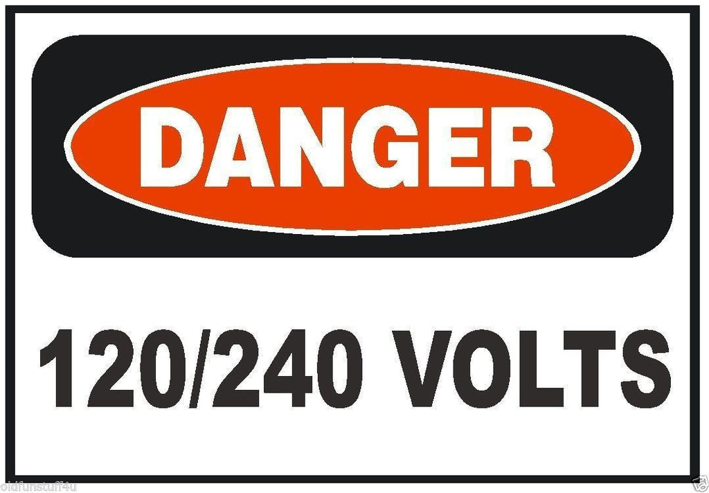 Danger 120/240 Volts Electrical Electrician Sticker Safety Sign Decal Label D228 - Winter Park Products
